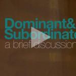 Dominant-Subordinate